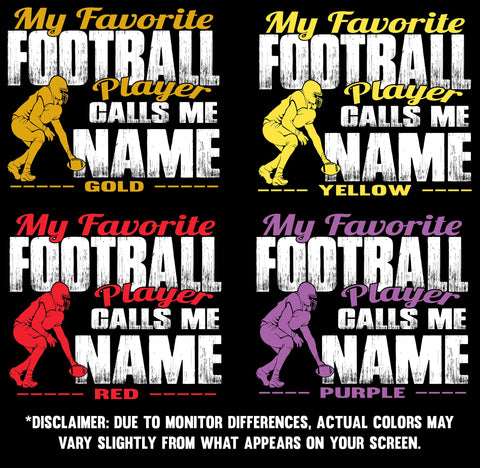 Image of My Favorite Football Player Calls Me Design Color Options 2