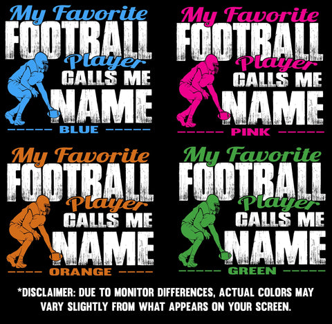 Image of My Favorite Football Player Calls Me Design Color Options 1
