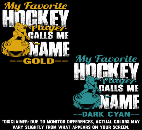 Image of My Favorite Hockey Player Calls Me Design Color Options 3