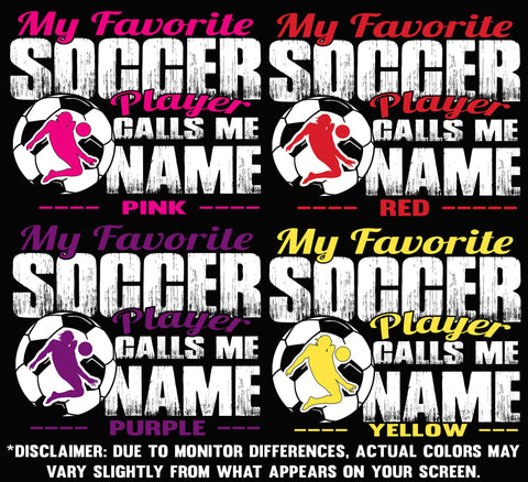 Image of My Favorite Soccer Player Calls Me Design Color Options 2