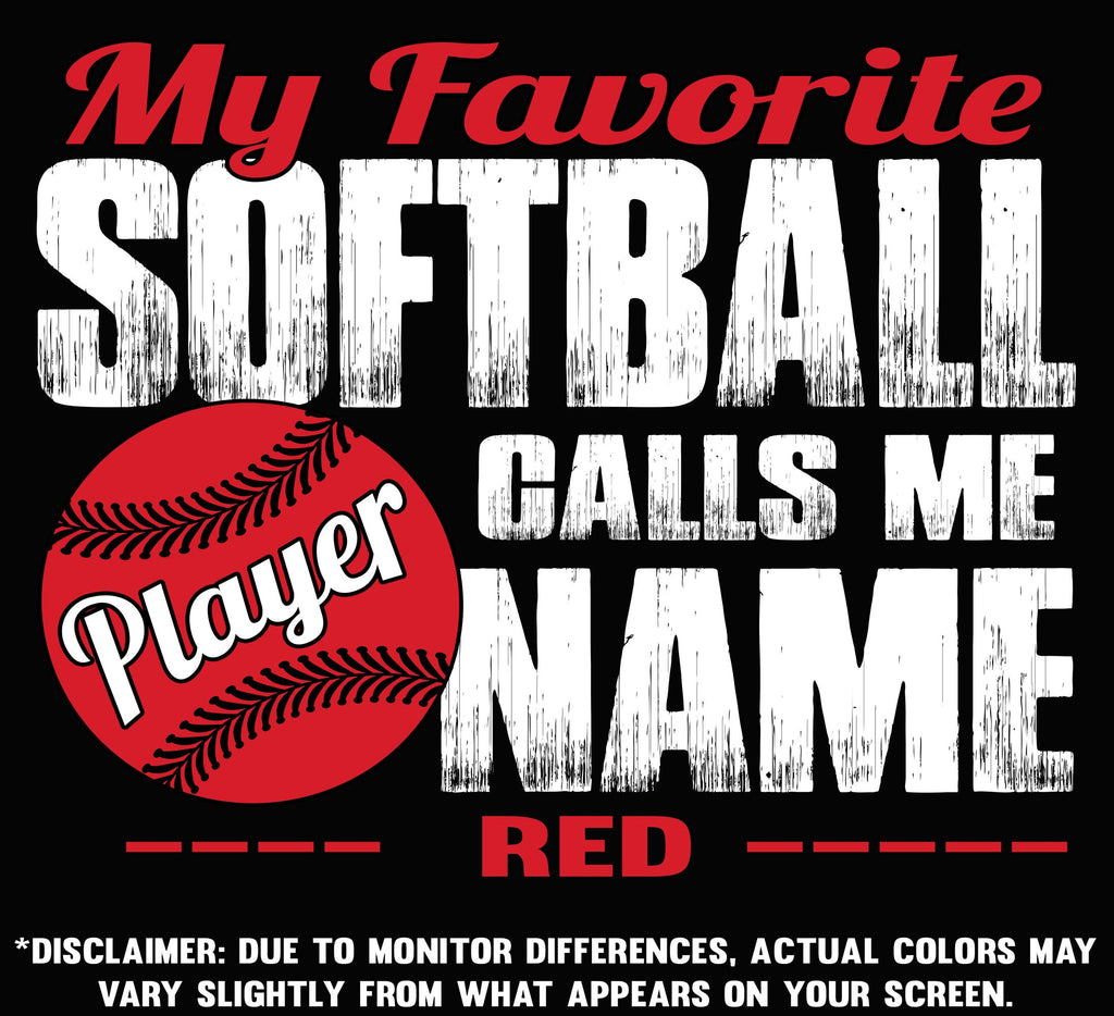 My Favorite Softball Player Calls Me Design Color Options Red