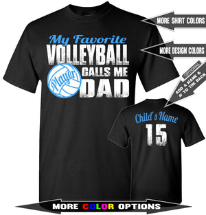 My Favorite Volleyball Player Calls Me Dad | Volleyball Dad Shirts