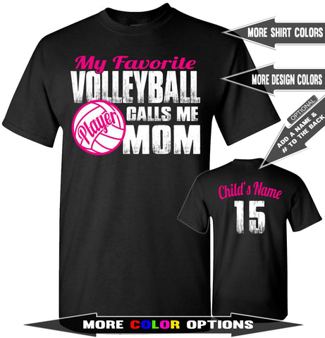Image of My Favorite Volleyball Player Calls Me Mom | Volleyball Mom Shirts