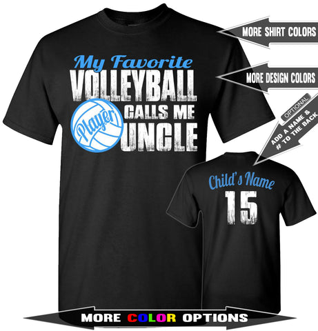 Image of My Favorite Volleyball Player Calls Me Uncle | Volleyball Uncle Shirts