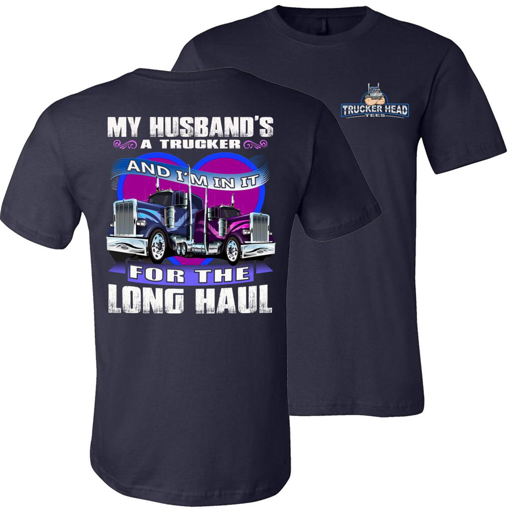 In It For The Long haul Truckers Wife T Shirt | Trucker Head Tees navy