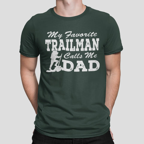 Image of My Favorite Trailman Calls Me Dad Trailman T Shirt mock up front
