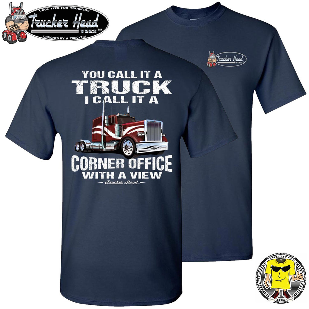 You Call It A Truck I Call It A Corner Office With A Few Trucker Tshirt crew navy