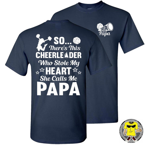 Image of So There's This Cheerleader Who Stole My Heart She Calls Me Papa Cheer Papa Shirt navy