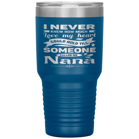 Someone Called Me Nana Tumbler Cup 30oz blue