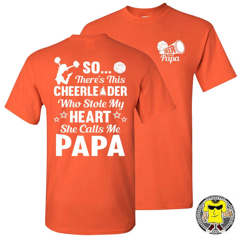 So There's This Cheerleader Who Stole My Heart She Calls Me Papa Cheer Papa Shirt orange