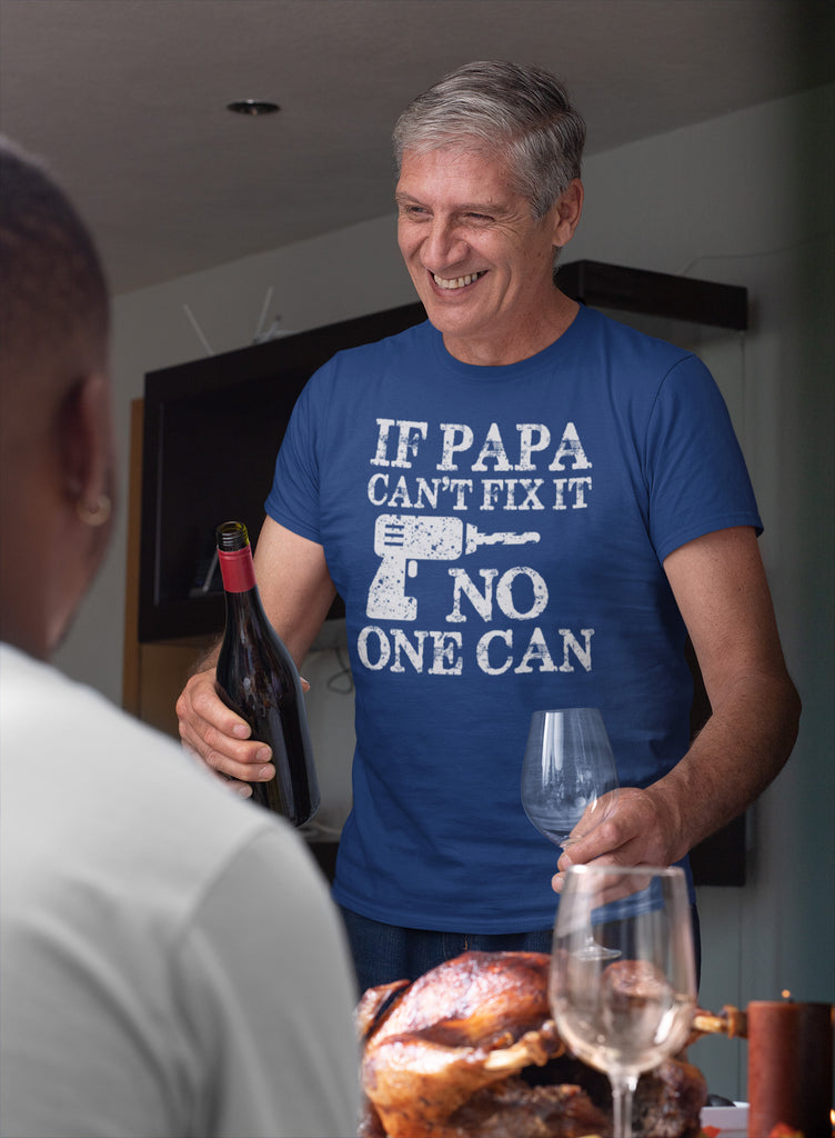 If Papa Can't Fix It No One Can Papa Tshirts mock up