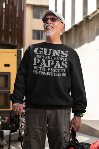 Guns Don't Kill People Papas With Pretty Granddaughters Do Funny Papa Sweatshirt