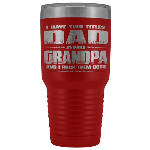 Image of Dad Grandpa Rock Them Both 30 Ounce Vacuum Tumbler Grandpa Travel Cup red