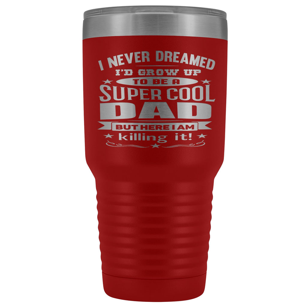 Super Cool Dad 30 Ounce Vacuum Tumbler red