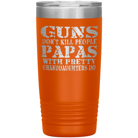 Guns Don't Kill People Funny Papa 20oz Tumbler Travel Cup orange
