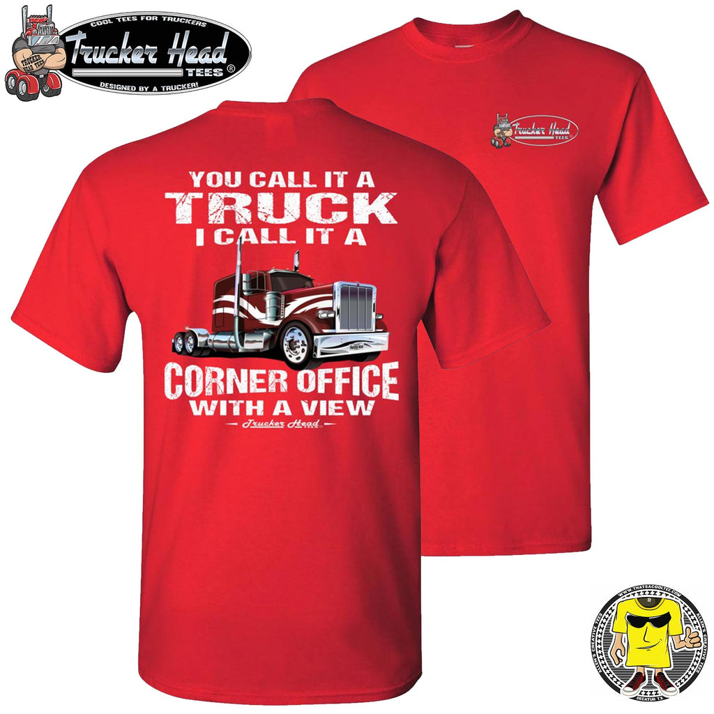 You Call It A Truck I Call It A Corner Office With A Few Trucker Tshirt crew red