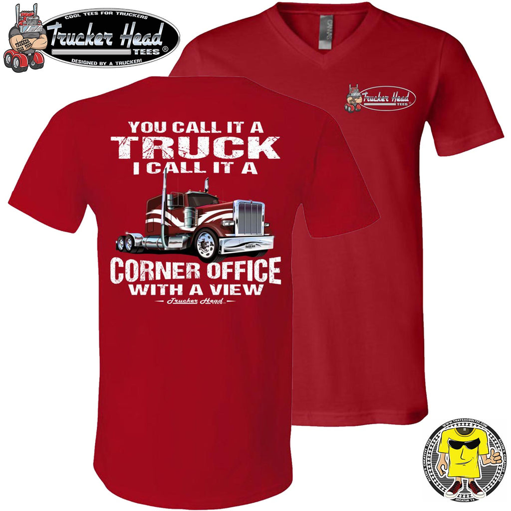 You Call It A Truck I Call It A Corner Office With A Few Trucker Tshirt red v-neck