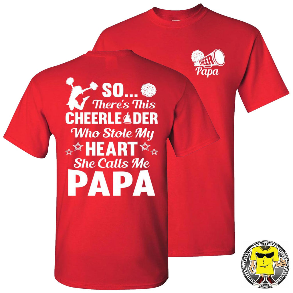 So There's This Cheerleader Who Stole My Heart She Calls Me Papa Cheer Papa Shirt red