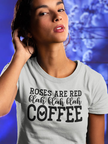 Image of Roses Are Red Blah Blah Blah Coffee Funny Coffee Shirt