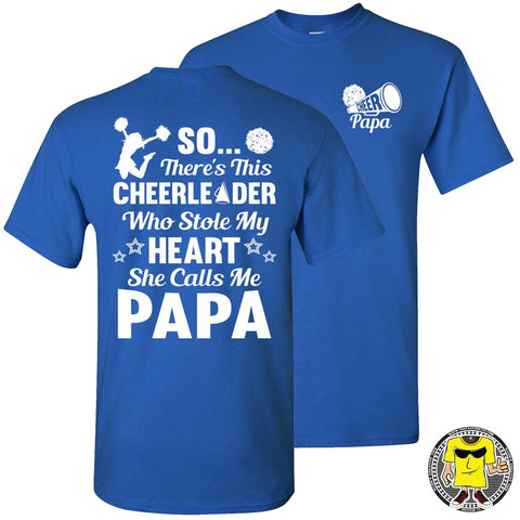 So There's This Cheerleader Who Stole My Heart She Calls Me Papa Cheer Papa Shirt royal