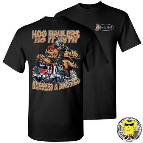 Image of Hog Haulers Do It With Rubbers & Buzzers Hog Hauler T Shirts black