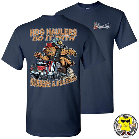 Image of Hog Haulers Do It With Rubbers & Buzzers Hog Hauler T Shirts navy