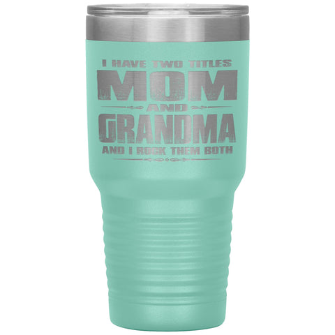 Mom Grandma Rock Them Both 30 Ounce Vacuum Tumbler Grandma Travel Cup green
