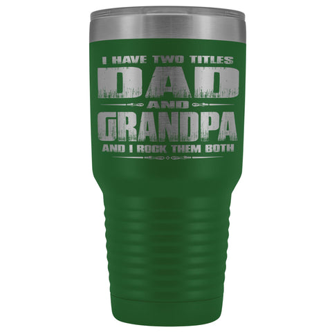 Image of Dad Grandpa Rock Them Both 30 Ounce Vacuum Tumbler Grandpa Travel Cup green