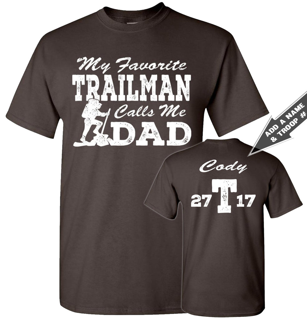 My Favorite Trailman Calls Me Dad Trailman T Shirt dark chocolate