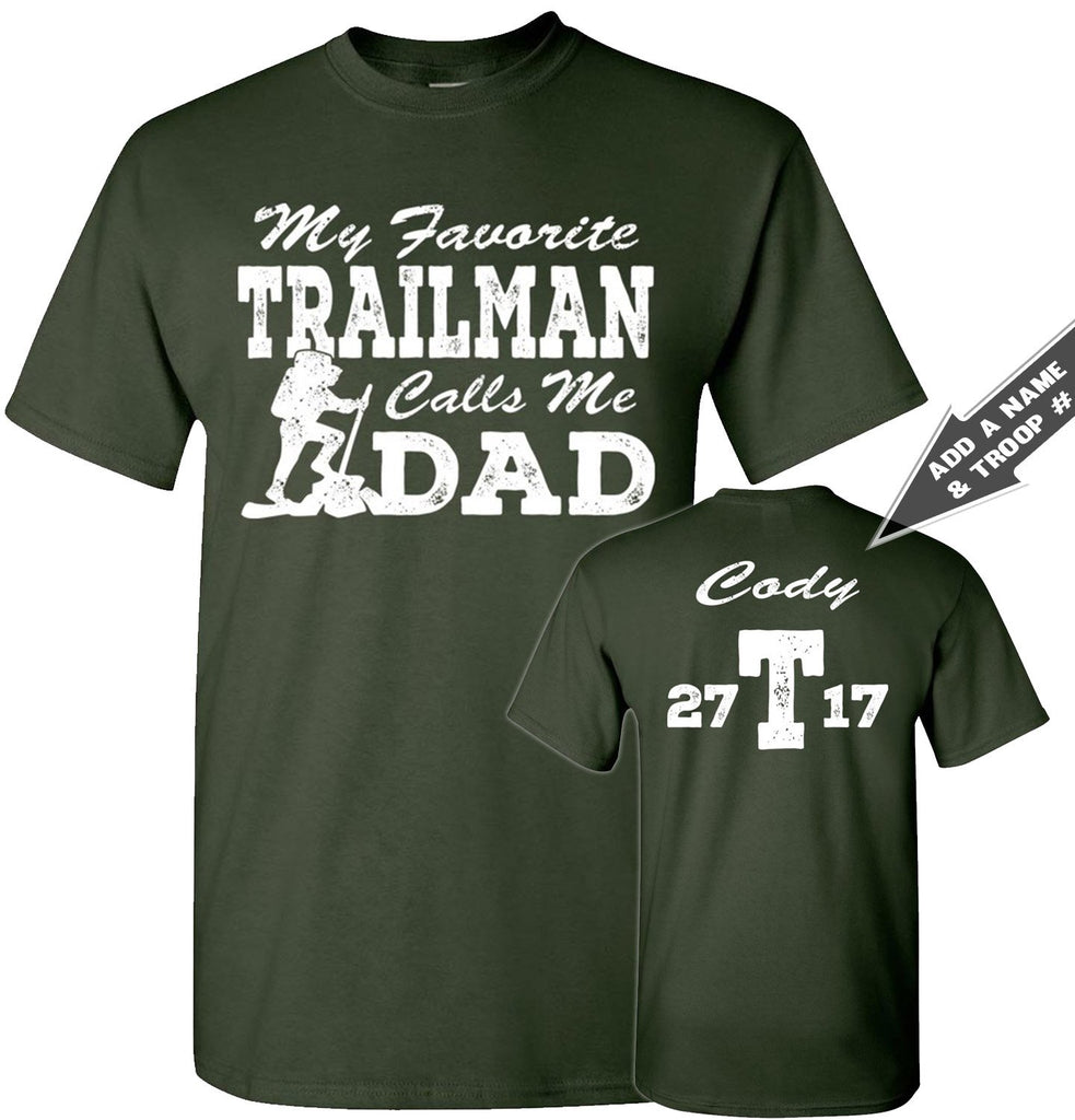 My Favorite Trailman Calls Me Dad Trailman T Shirt forest green