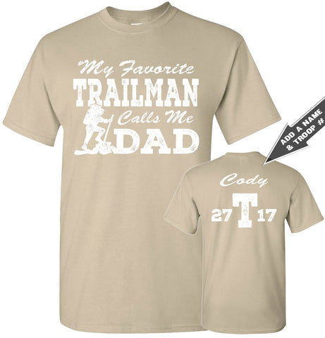 Image of My Favorite Trailman Calls Me Dad Trailman T Shirt sand