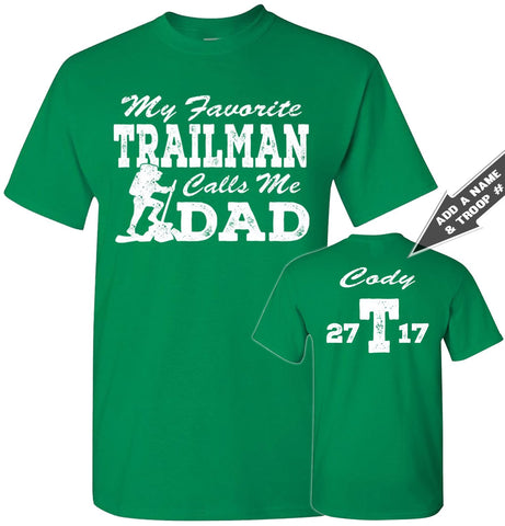 Image of My Favorite Trailman Calls Me Dad Trailman T Shirt turf green