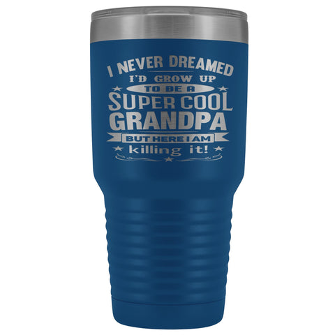 Image of Super Cool Grandpa 30 Ounce Vacuum Tumbler Grandpa Travel Mug blue