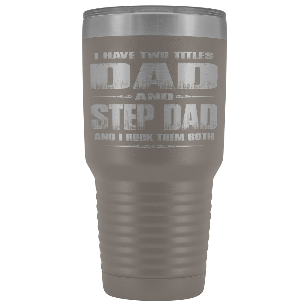 Dad And Step Dad Rock Then Both 30 Ounce Vacuum Tumbler pewter