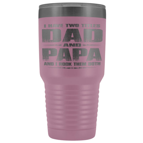 Image of Dad Papa Rock Them Both Papa 30 Ounce Vacuum Tumbler Papa Cups light purple