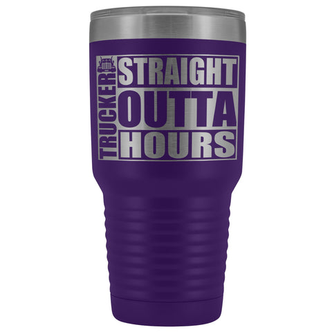 Image of Straight Outta Hours 30oz Tumbler Funny Trucker Travel Mug purple