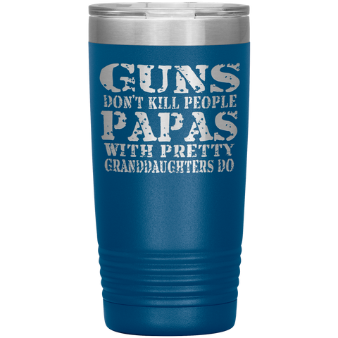 Image of Guns Don't Kill People Funny Papa 20oz Tumbler Travel Cup blue