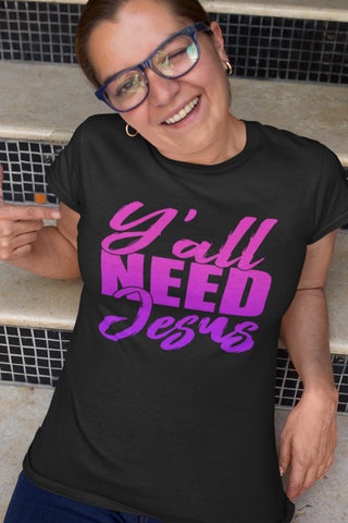 Image of Y'all Need Jesus Funny Christian T Shirts