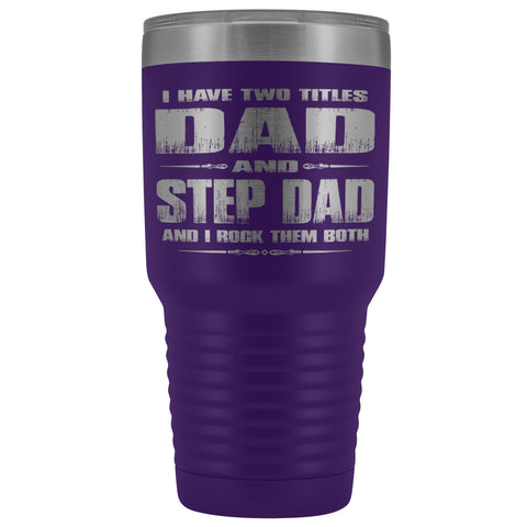 Dad And Step Dad Rock Then Both 30 Ounce Vacuum Tumbler purple