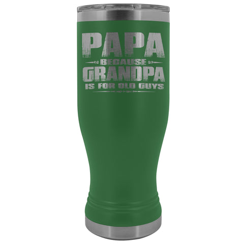 Image of Papa Because Grandpa Is For Old Guys Boho 20oz Tumbler Papa Travel Cup green
