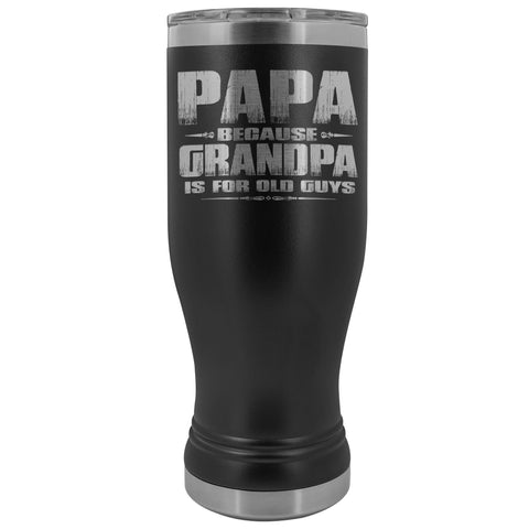 Papa Because Grandpa Is For Old Guys Boho 20oz Tumbler Papa Travel Cup black