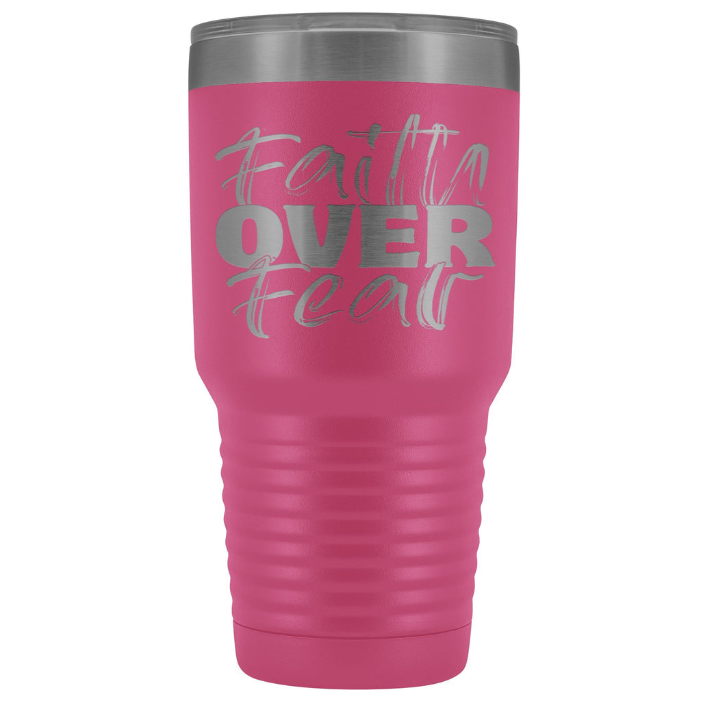 Faith Over Fear Christian Tumblers pink
