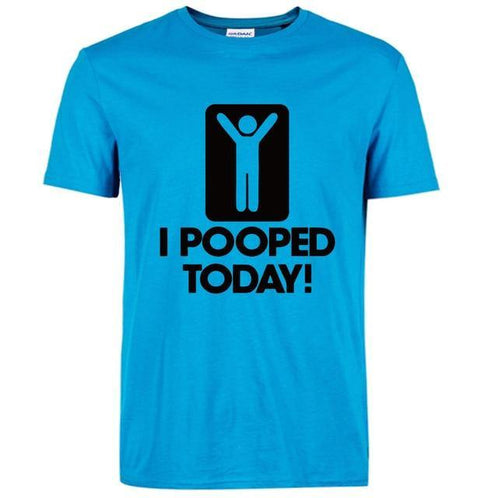 I Pooped Today Funny T-Shirt - MaviGadget