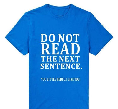 Do Not Read The Next Sentence Funny T-Shirts Men - MaviGadget