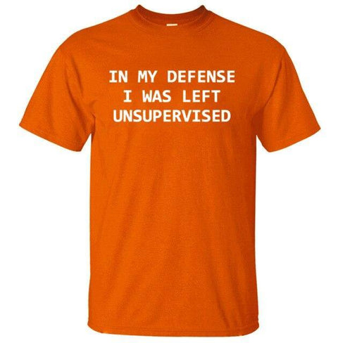 In My Defense I Was Left Unsupervised Funny T-shirt - MaviGadget