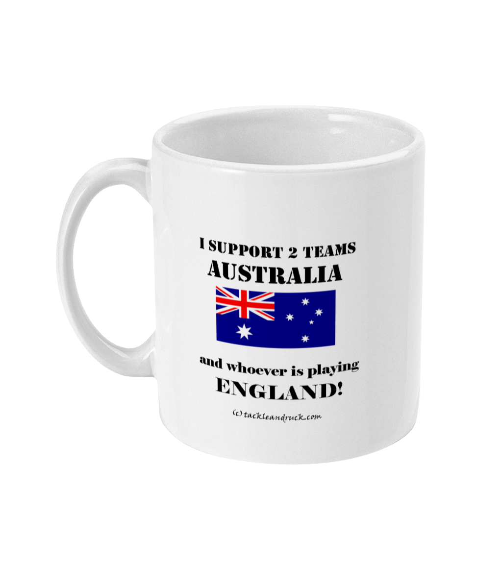 Rugby Mug - I Support Australia & Whoever's Playing England