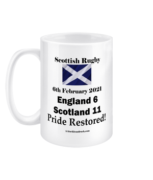 Tackle and Ruck - Scotland Rugby - 15OZ MUG - SCOTLAND 6th February 2021 Pride Restored