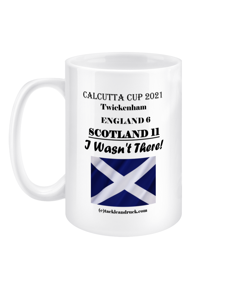 Tackle and Ruck - Calcutta Cup 2021 Win - I Wasnt There