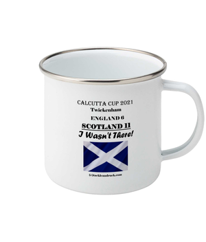Tackle & Ruck - Calcutta Cup Win 2021 souvenir Enamel Mugs - I Wasnt There Scottish Rugby Union Gifts