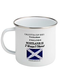 Tackle & Ruck - Calcutta Cup Win 2021 souvenir Enamel Mugs - I Wasnt There